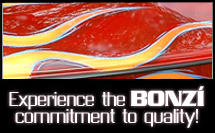 Experience the BONZI' commitment to qualtity
